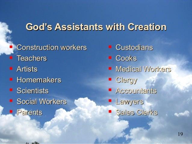 God's Assistants with CreationGod's Assistants with Creation  Construction workersConstruction workers  TeachersTeachers...