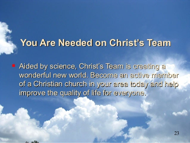 You Are Needed on Christ's TeamYou Are Needed on Christ's Team  Aided by science, Christ's Team is creating aAided by sci...