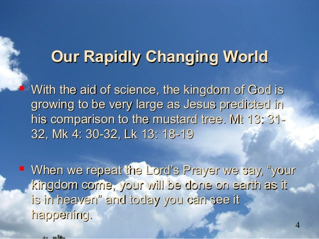 Our Rapidly Changing WorldOur Rapidly Changing World  With the aid of science, the kingdom of God isWith the aid of scien...