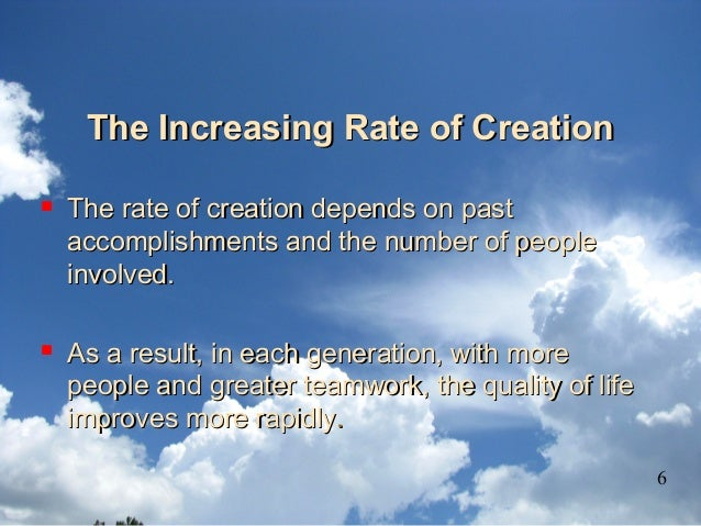 The Increasing Rate of CreationThe Increasing Rate of Creation  The rate of creation depends on pastThe rate of creation ...