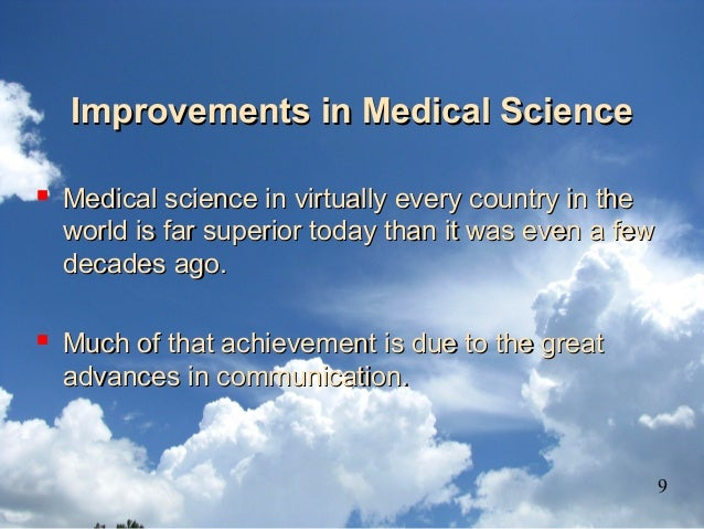 Improvements in Medical ScienceImprovements in Medical Science  Medical science in virtually every country in theMedical ...