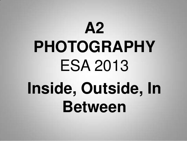 A2 PHOTOGRAPHY     ESA 2013Inside, Outside, In     Between