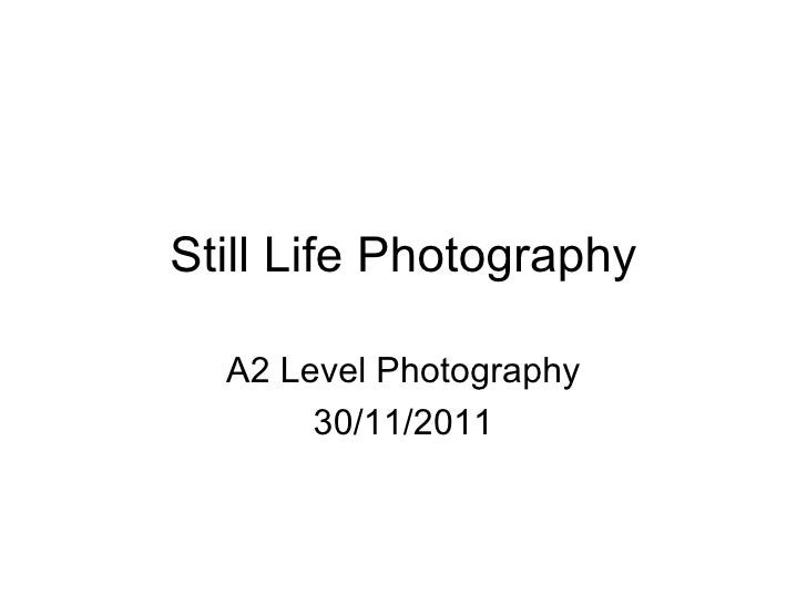 Still Life Photography  A2 Level Photography       30/11/2011