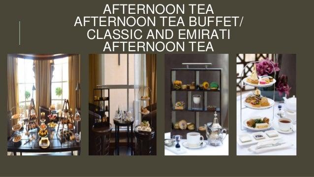 AFTERNOON TEA AFTERNOON TEA BUFFET/ CLASSIC AND EMIRATI AFTERNOON TEA