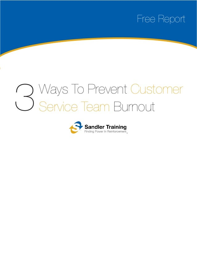 Ways To Prevent Customer Service Team Burnout3 Free Report