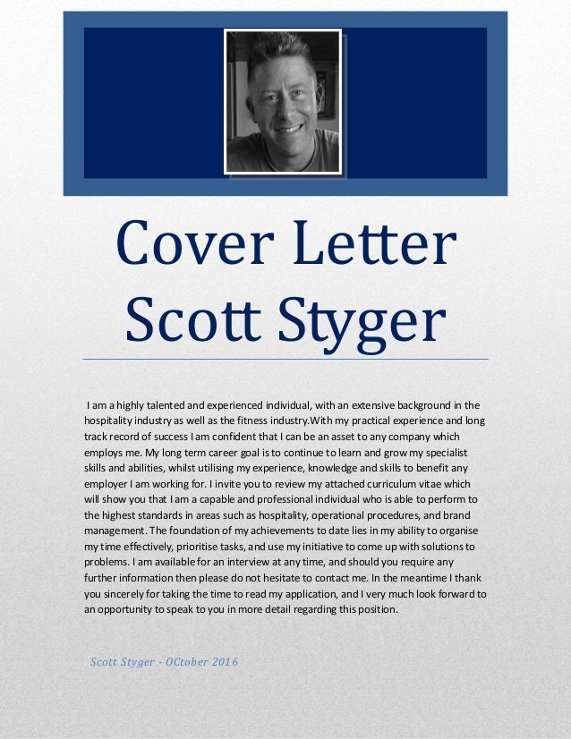 Cover Letter Scott Styger I am a highly talented and experienced individual, with an extensive background in the hospitali...