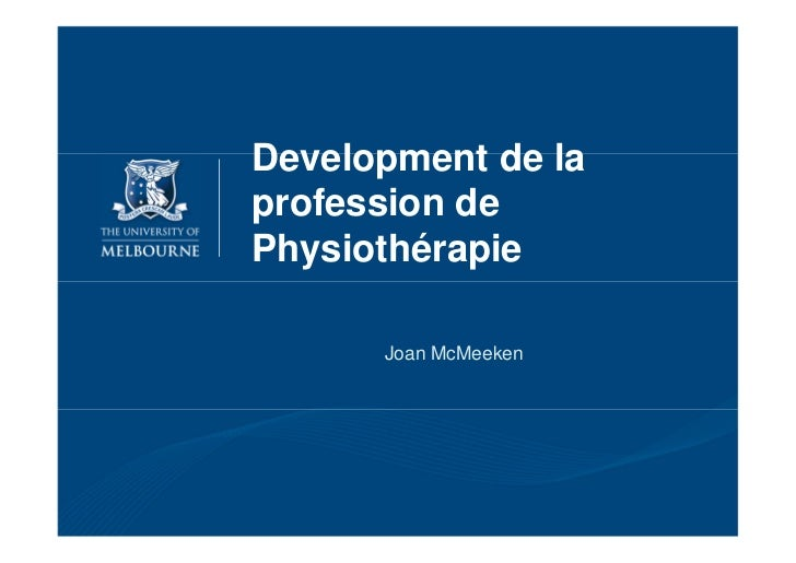 Development de laprofession dePhysiothérapie      Joan McMeeken