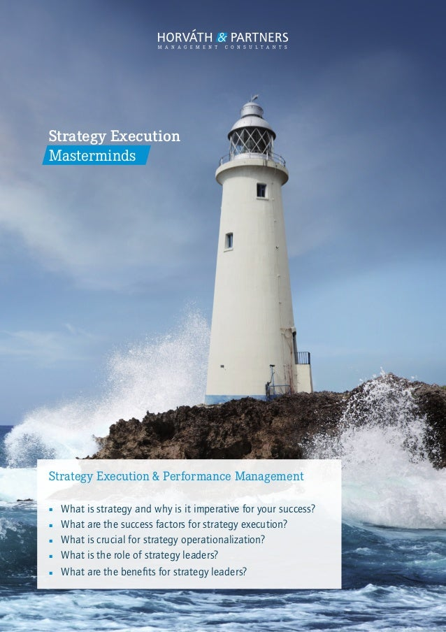 Strategy Execution Masterminds Strategy Execution & Performance Management ■■ What is strategy and why is it imperative fo...