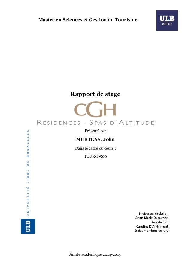 Rapport de stage Présenté par MERTENS, John Dans le cadre du cours : TOUR-F-500 Professeur titulaire : Anne-Marie Duquesne...