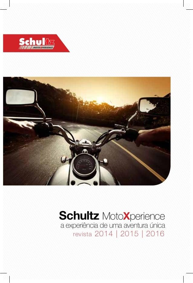 revista 2014 | 2015 | 2016 Schultz MotoXperience a experiência de uma aventura única