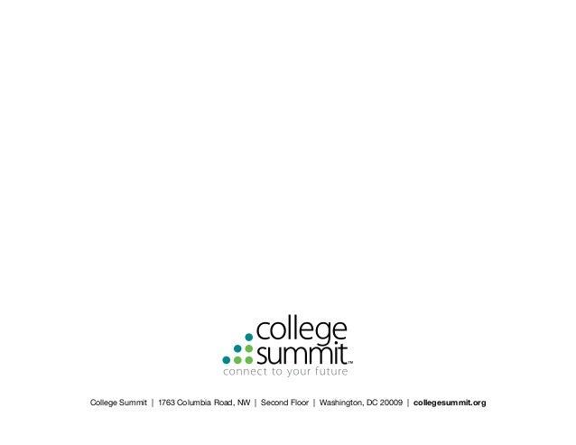College Summit | 1763 Columbia Road, NW | Second Floor | Washington, DC 20009 | collegesummit.org