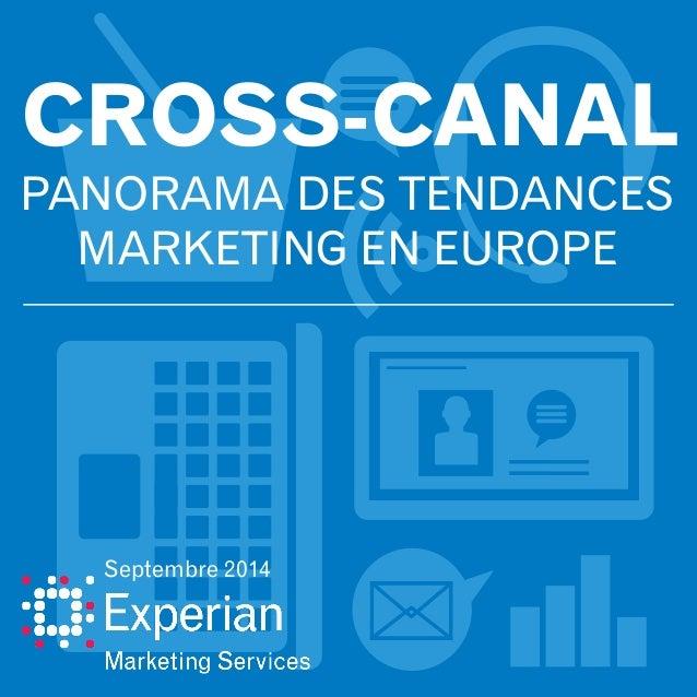 CROSS-CANAL PANORAMA DES TENDANCES MARKETING EN EUROPE Septembre 2014