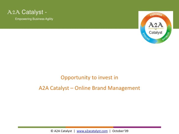 A2ACatalyst -                Empowering Business Agility<br />Opportunity to invest in<br />A2A Catalyst – Online Brand...