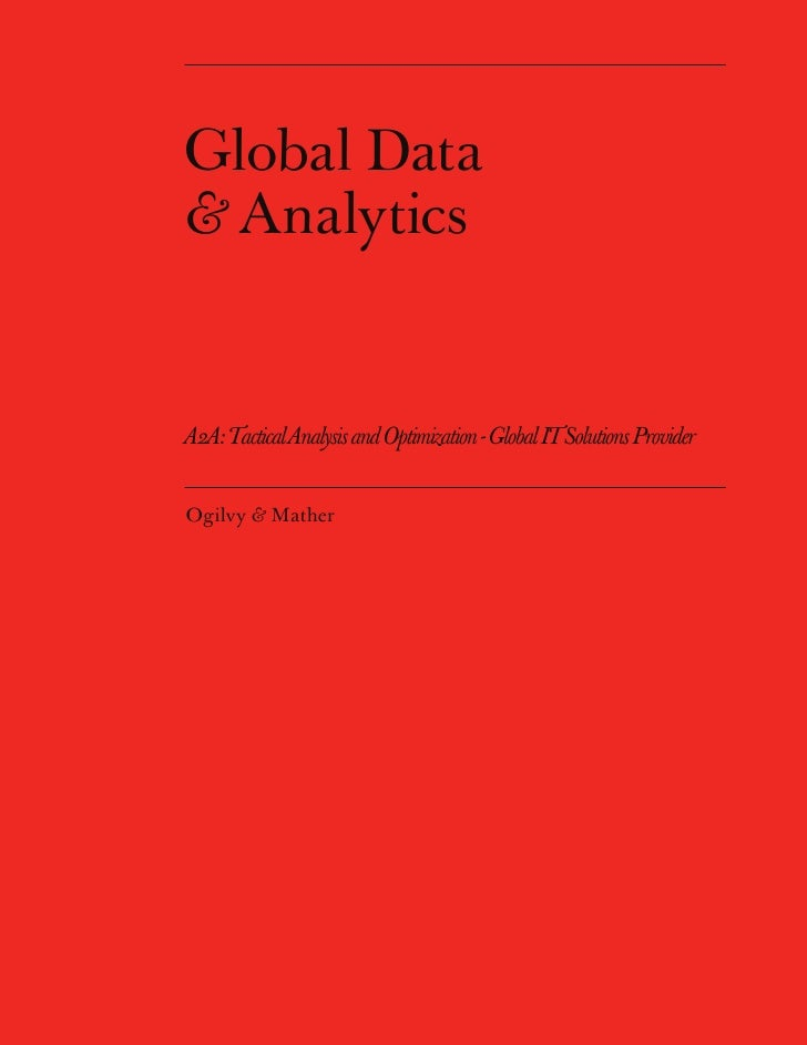 Global Data & Analytics   A2A: Tactical Analysis and Optimization - Global IT Solutions Provider   Ogilvy & Mather