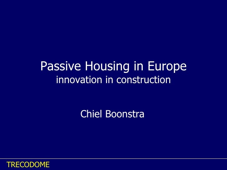 Passive Housing in Europe innovation in construction Chiel Boonstra