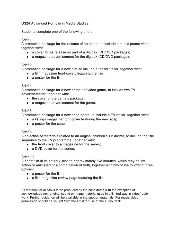 G324 Advanced Portfolio in Media Studies<br />Students complete one of the following briefs:<br />Brief 1<br />A promotion...
