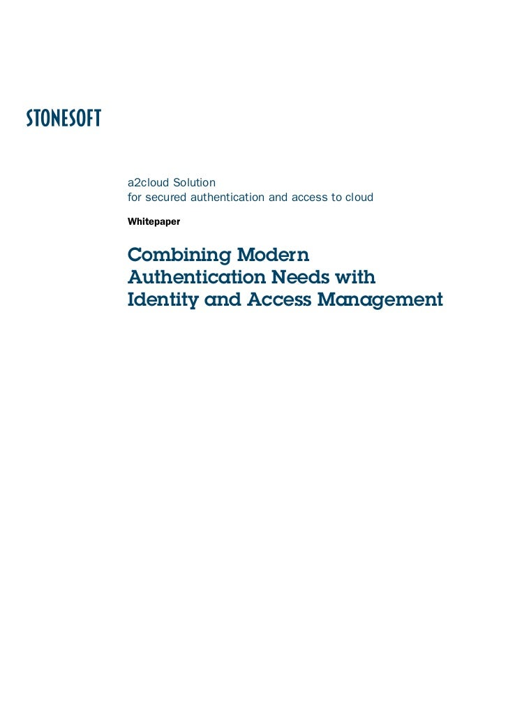 a2cloud Solutionfor secured authentication and access to cloudWhitepaperCombining ModernAuthentication Needs withIdentity ...