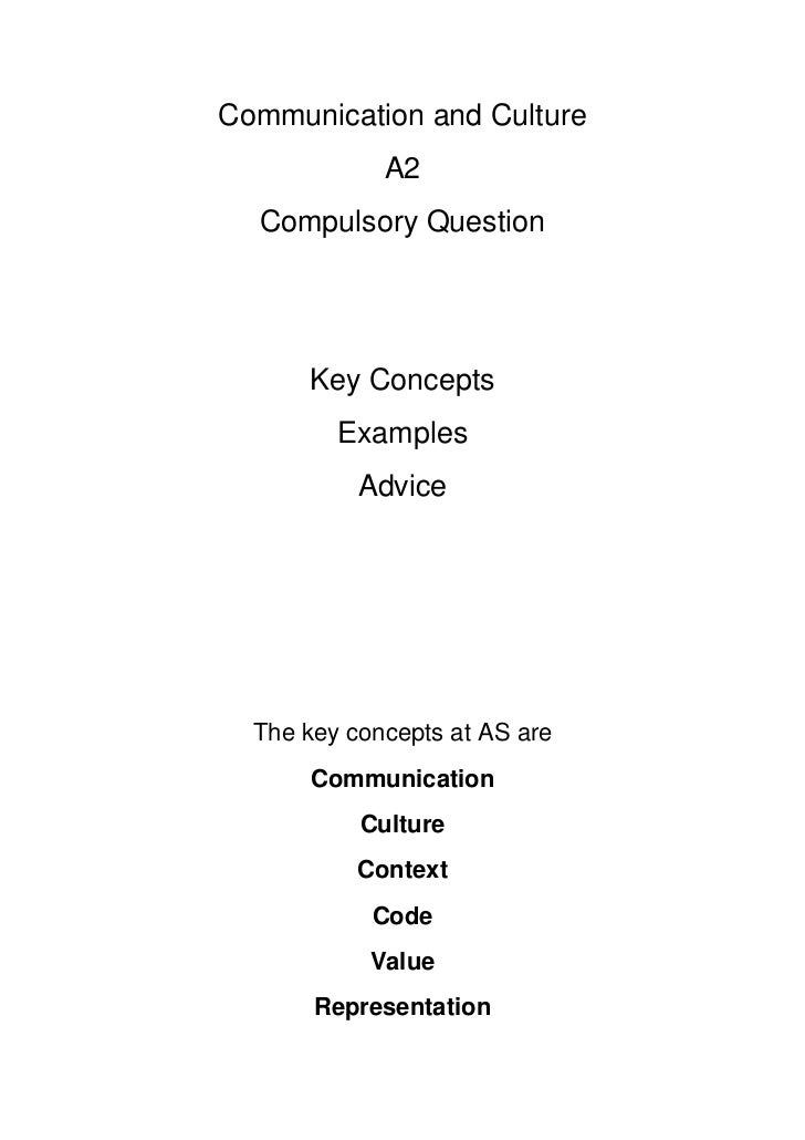 Communication and Culture             A2  Compulsory Question      Key Concepts         Examples           Advice  The key...