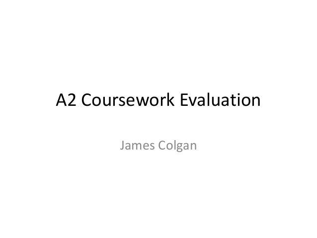 A2 Coursework Evaluation James Colgan