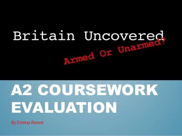 A2 COURSEWORKEVALUATIONBy Emma Reeve