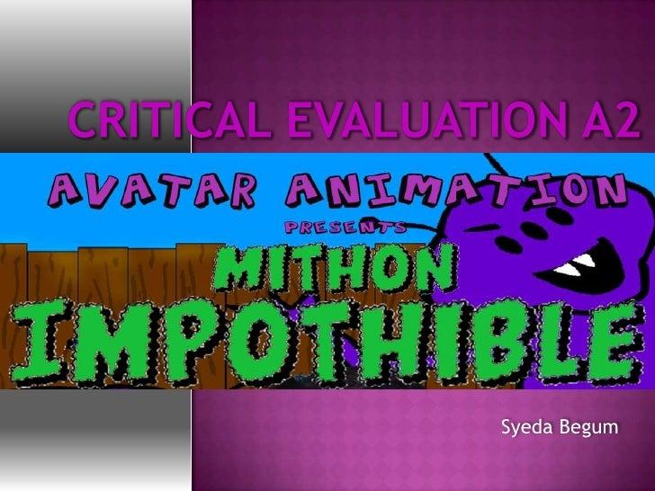 Critical Evaluation A2<br />Syeda Begum<br />