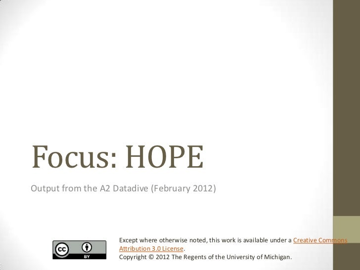 Focus: HOPEOutput from the A2 Datadive (February 2012)                    Except where otherwise noted, this work is avail...