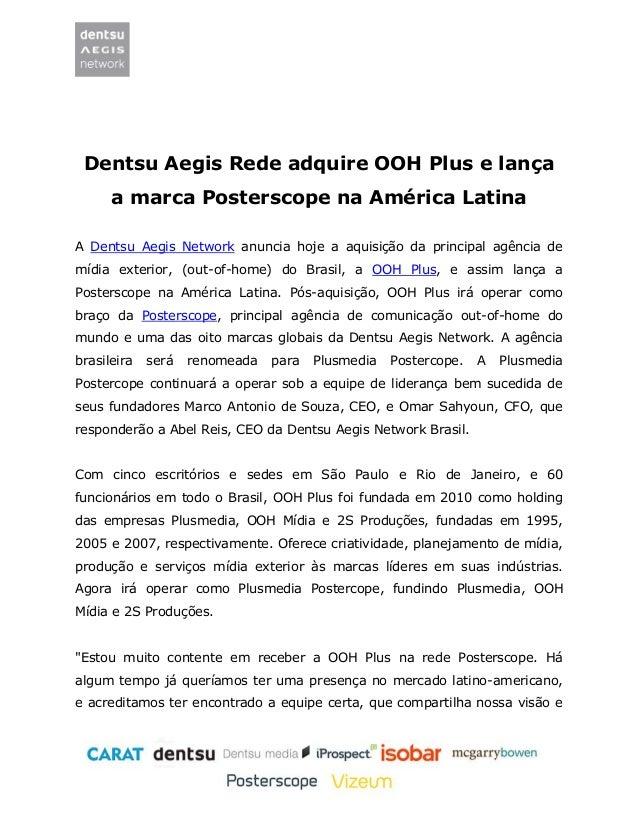 Dentsu Aegis Rede adquire OOH Plus e lança  a marca Posterscope na América Latina  A Dentsu Aegis Network anuncia hoje a a...