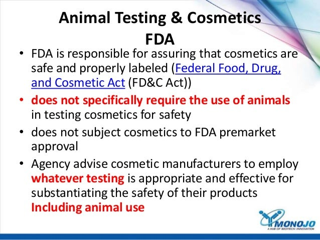 animals should not be used in the safety testing of cosmetics Animal testing should be banned essay - did you know that the shampoo you use was probably forced down the throat of a rabbit, cat, or maybe even a dog each year, millions of animals are used to test how safe and effective products, such as cosmetics, are they are genetically modified, force-fed harmful chemicals, blinded, scalded, and.