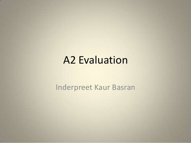 A2 EvaluationInderpreet Kaur Basran