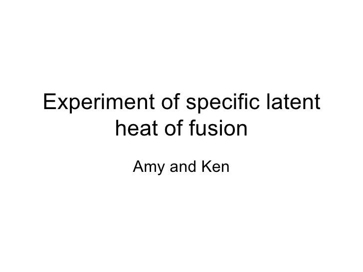 Experiment of specific latent heat of fusion Amy and Ken