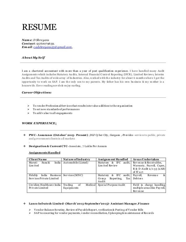 RESUME Nam e: D Shreyans Contact: 9560079659. Em ail: cadshreyans23@gmail.com, About My Self I am a chartered accountant w...