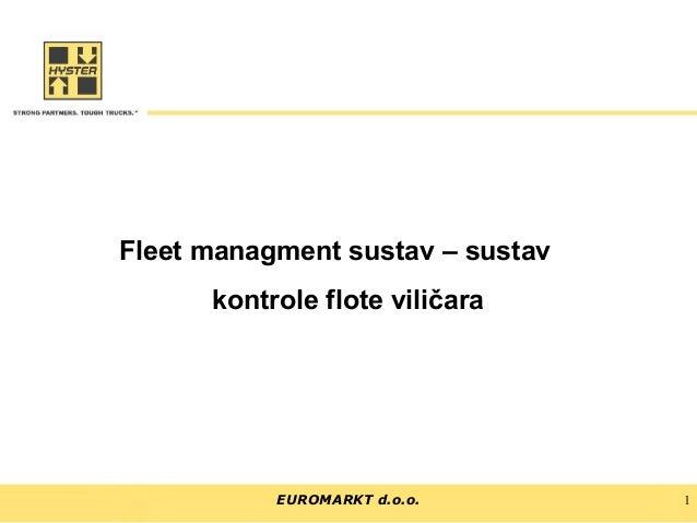 Fleet managment sustav – sustav kontrole flote viličara  EUROMARKT d.o.o.  1