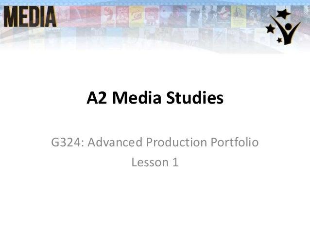 A2 Media StudiesG324: Advanced Production PortfolioLesson 1