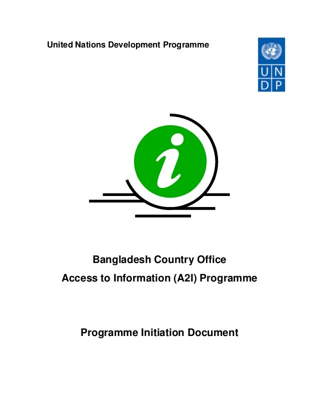 United Nations Development Programme Bangladesh Country Office Access to Information (A2I) Programme Programme Initiation ...
