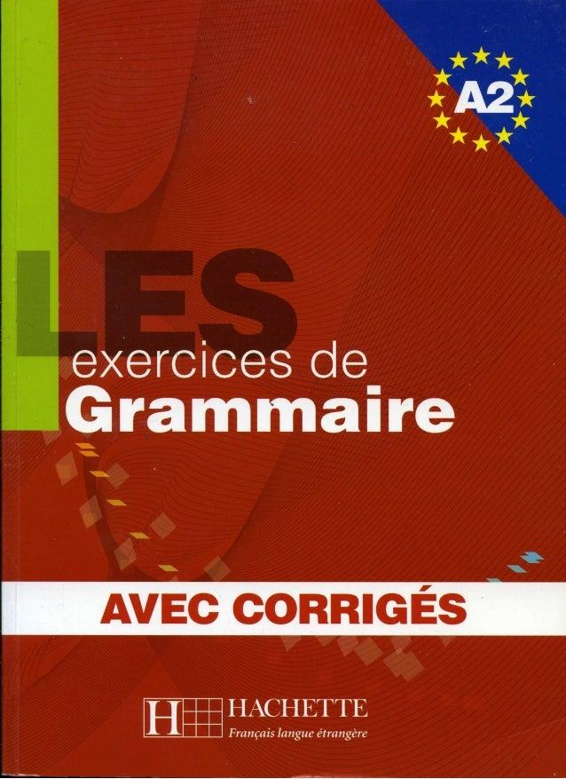 A2 ~ les exercices de grammaire, avec corrigés