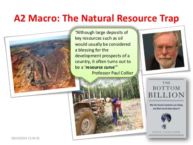"""A2 Macro: The Natural Resource Trap """"Although large deposits of key resources such as oil would usually be considered a bl..."""
