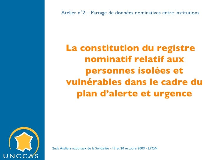 Atelier n°2 – Partage de données nominatives entre institutions La constitution du registre nominatif relatif aux personne...