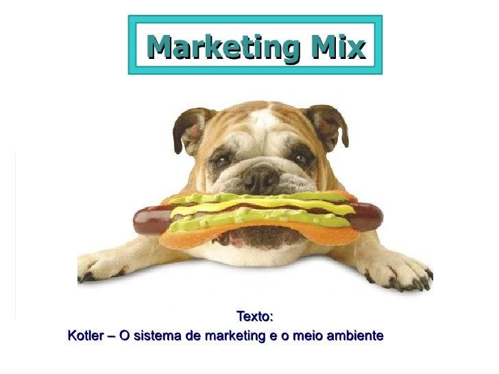 Marketing Mix Texto: Kotler – O sistema de marketing e o meio ambiente
