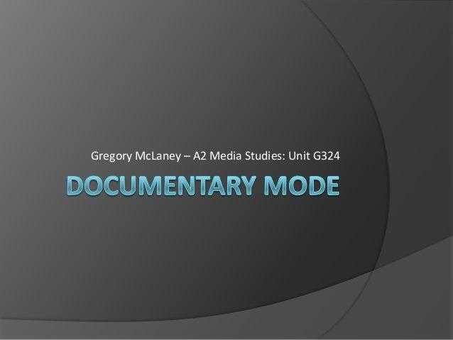 Gregory McLaney – A2 Media Studies: Unit G324