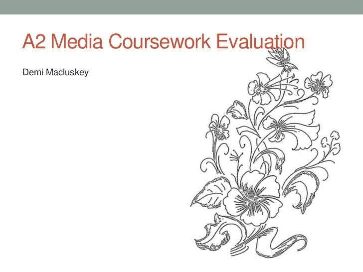 A2 Media Coursework Evaluation<br />Demi Macluskey<br />