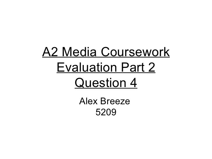 aqa as media studies coursework evaluation Why aqa media studies by studying the media, students can view, evaluate and analyse a variety of media products, and develop practical skills spanning a range of media forms.