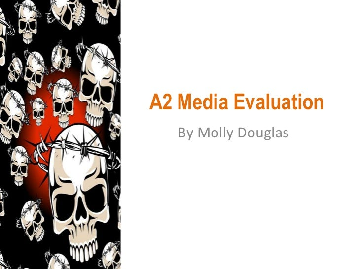 A2 Media Evaluation<br />By Molly Douglas<br />