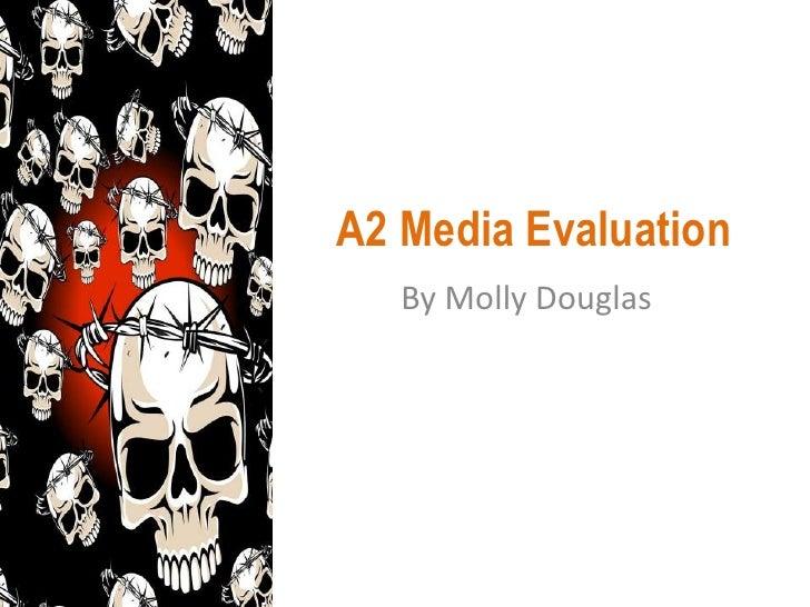 A2 Media Evaluation<br />By Molly Douglas<br />