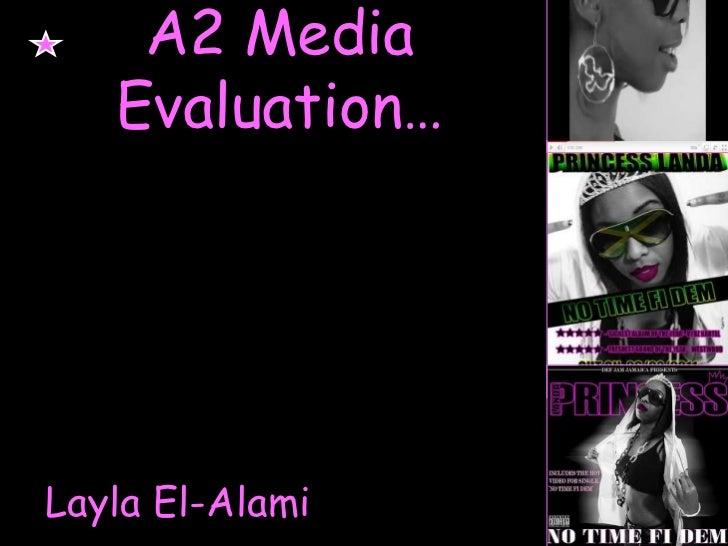 A2 Media Evaluation… <br />Layla El-Alami<br />
