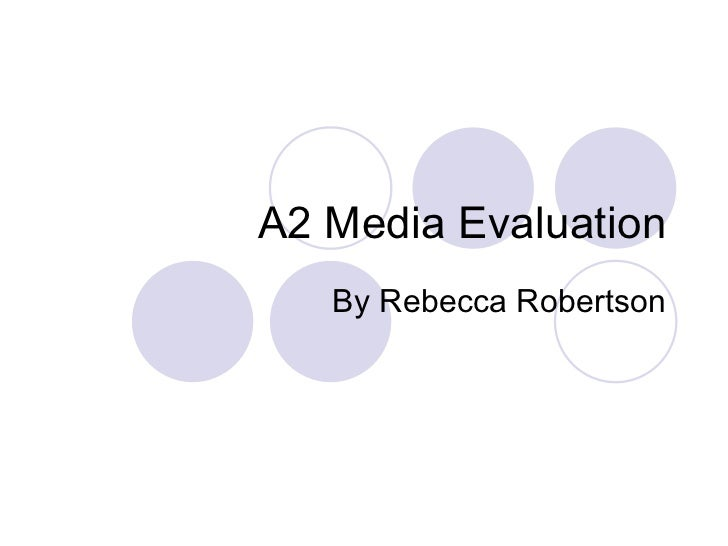 A2 Media Evaluation By Rebecca Robertson