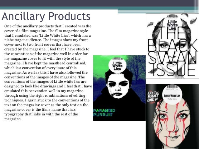 Ancillary Products One of the ancillary products that I created was the cover of a film magazine. The film magazine style ...