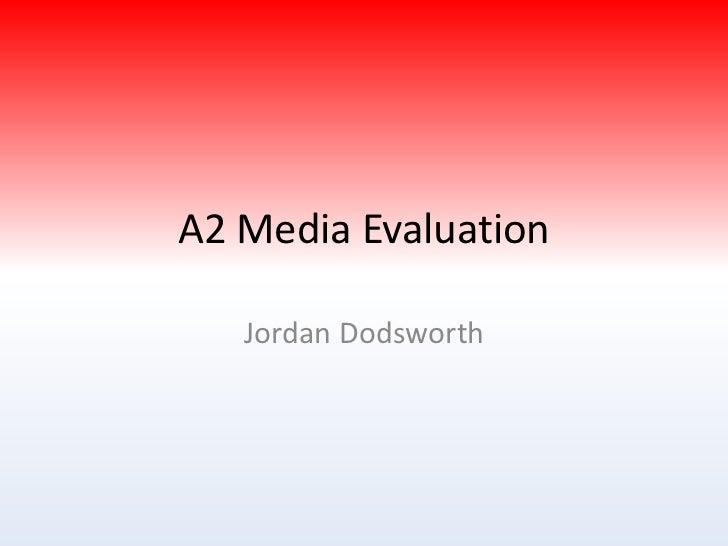 A2 Media Evaluation<br />Jordan Dodsworth<br />