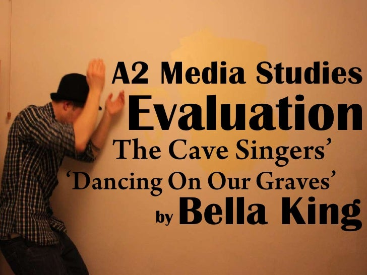 A2 Media StudiesEvaluation  by   Bella King