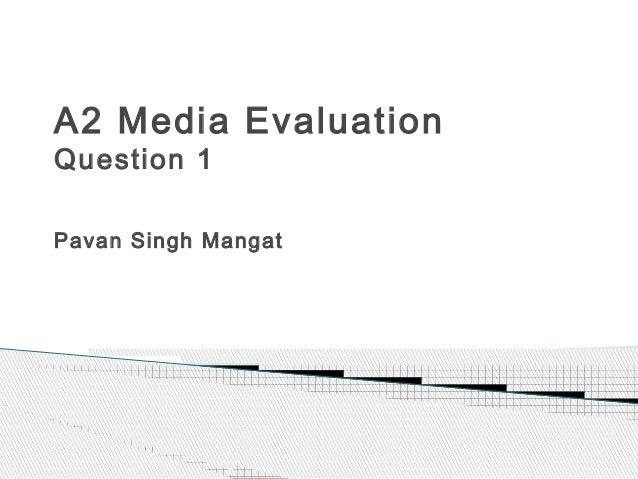 A2 Media EvaluationQuestion 1Pavan Singh Mangat