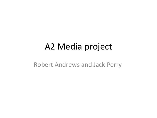 A2 Media projectRobert Andrews and Jack Perry